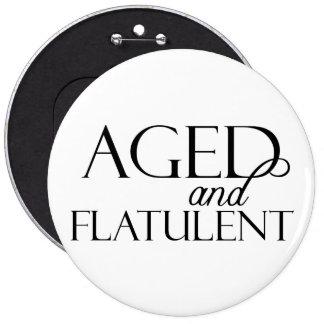 Aged and Flatulent 6 Cm Round Badge