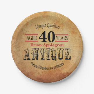 Aged, Antique and Vintage 40th Birthday Design 7 Inch Paper Plate