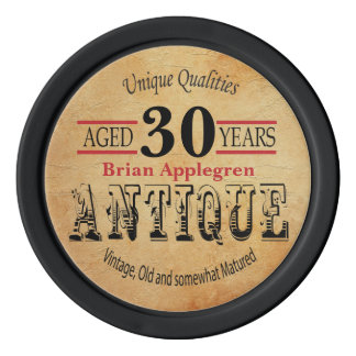 Aged, Antique, Matured, and Vintage 30th Birthday Poker Chips