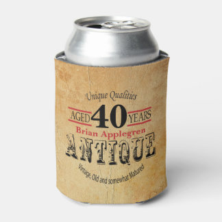 Aged, Antique, Matured, and Vintage 40th Birthday Can Cooler