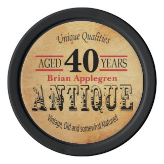 Aged, Antique, Matured, and Vintage 40th Birthday Poker Chips