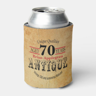 Aged, Antique, Matured, and Vintage 70th Birthday Can Cooler