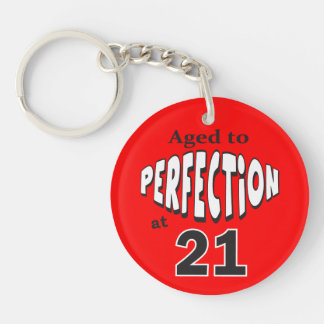 Aged to Perfection at 21 Double-Sided Round Acrylic Key Ring