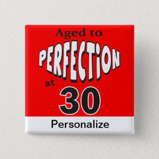 Aged to Perfection at 30   30th Birthday 15 Cm Square Badge