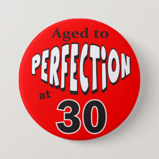 Aged to Perfection at 30 | 30th Birthday 7.5 Cm Round Badge