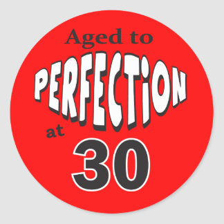 Aged to Perfection at 30 | 30th Birthday Round Sticker