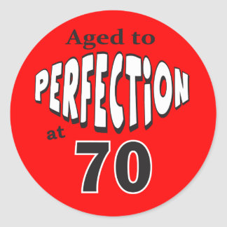 Aged to Perfection at 70 | 70th Birthday Round Sticker