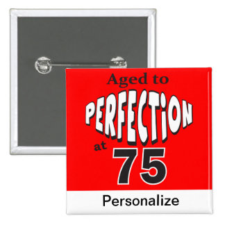 Aged to Perfection at 75 - 75th Birthday 15 Cm Square Badge