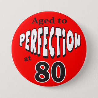 Aged to Perfection at 80   80th Birthday 7.5 Cm Round Badge