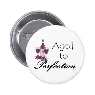 Aged to Perfection T-shirts and Gifts. 6 Cm Round Badge