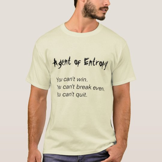 Agent of Entropy, You can't win.You can't break