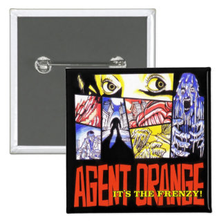 "Agent Orange ""It's the Frenzy"" Square Punk Button"