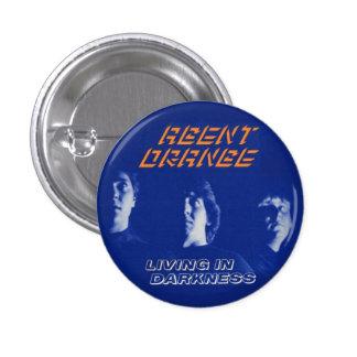 """Agent Orange """"Living In Darkness"""" Button Punk"""