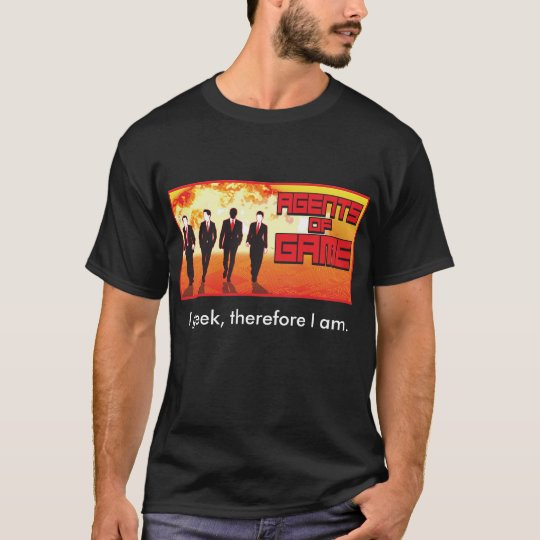 Agents of Game - I geek therefore I am Black Tee