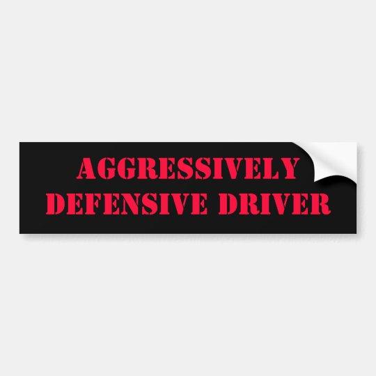 Aggressively Defensive Driver Bumper Sticker