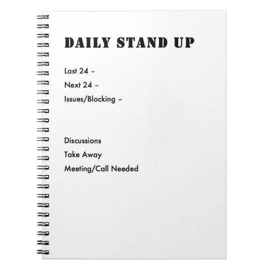 Agile Stand Up notes Spiral Notebook