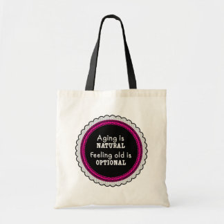 Aging is Natural Tote Bag