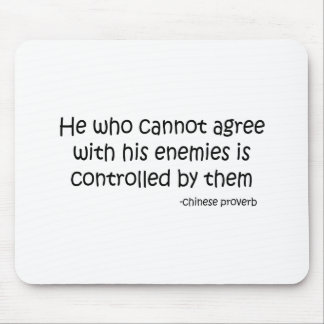 Agree with Enemies quote Mouse Pads