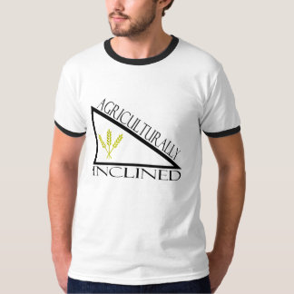 Agriculturally Inclined Tshirts
