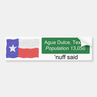 Agua Dulce Nuff Said Bumper Sticker Car Bumper Sticker