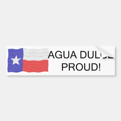Agua Dulce Proud Bumper Sticker