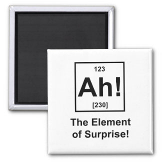 Ah! The Element of Surprise Magnet