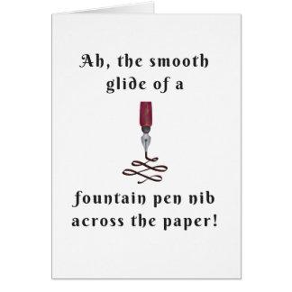 Ah, The Smooth Glide Of A Fountain Pen Nib Card