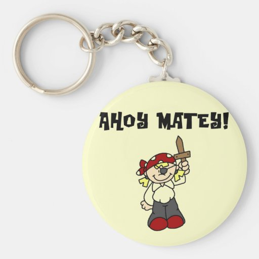 Ahoy Matey Girl Pirate Tshirts and Gifts Keychain