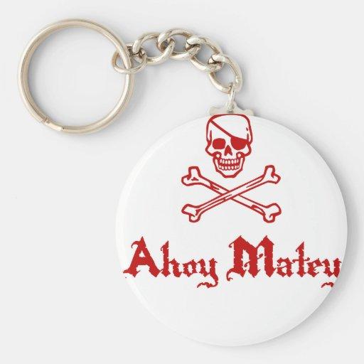 Ahoy Matey Key Chains