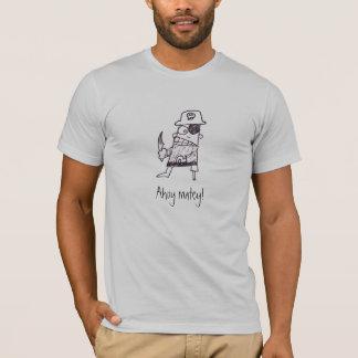 Ahoy Matey! T-Shirt