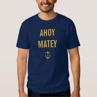 Ahoy Matey T-Shirt