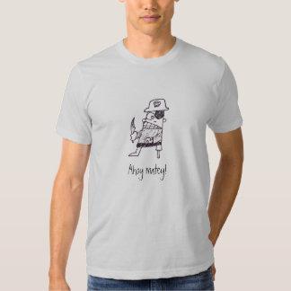 Ahoy Matey! T-shirts