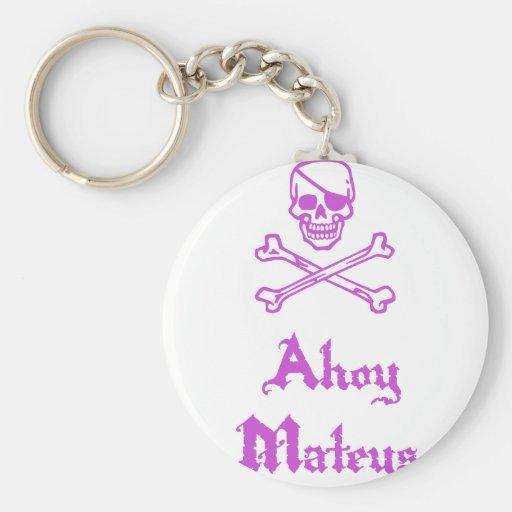 Ahoy Mateys Key Chain