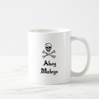 Ahoy Mateys Coffee Mugs