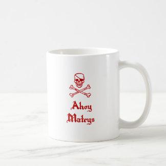 Ahoy Mateys Coffee Mug