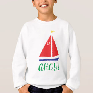 Ahoy! Sailboat design Sweatshirt