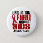 AIDS HIV In The Fight 1 I Care 6 Cm Round Badge