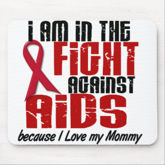 AIDS HIV In The Fight 1 Mommy Mouse Pads