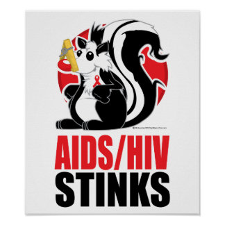 AIDS HIV Stinks Posters