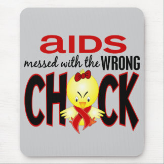 AIDS Messed With The Wrong Chick Mouse Pad