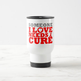 AIDS Someone I Love Needs A Cure Stainless Steel Travel Mug