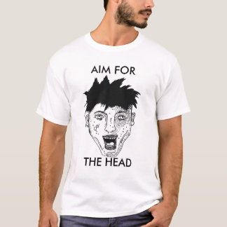 AIM FOR THE HEAD ZOMBIE T-Shirt