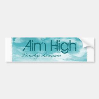 Aim High. Visualize The Dream. Bumper Sticker