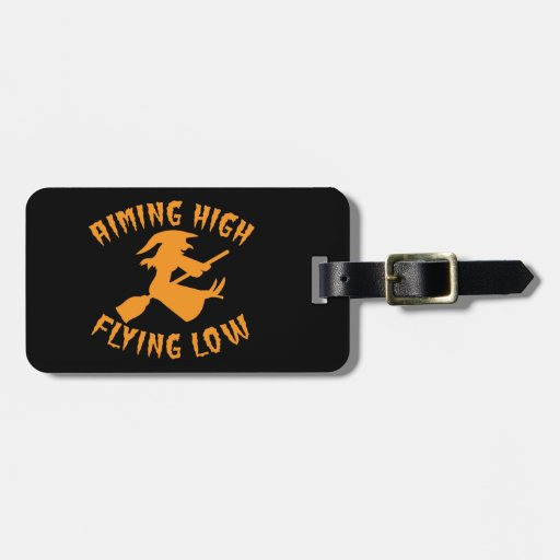 AimING High Flying low witch flying low HALLOWEEN Travel Bag Tag