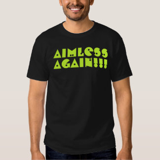 AIMLESS AGAIN - IMMATURE TEE