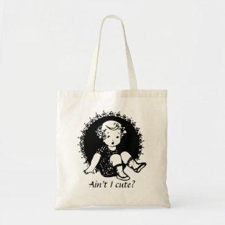 Ain t I Cute Funny Tote Bag