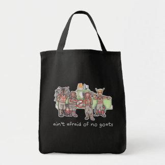 """Ain't Afraid of No Goats"" Grocery Bag"