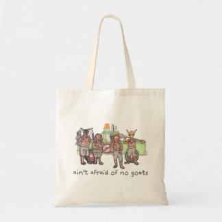 """""""Ain't Afraid of No Goats"""" Tote Bag (var. styles)"""
