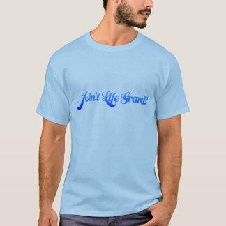 Ain't Life Grand (Memoriam font) T-Shirt