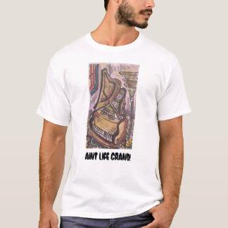 AINT LIFE GRAND! T-Shirt